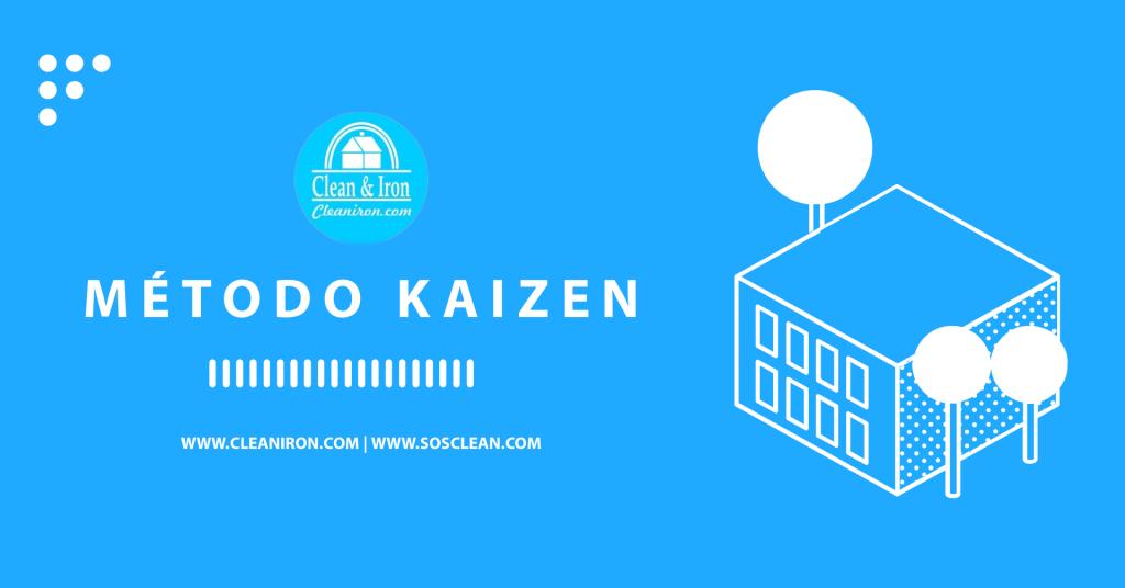 El método KAIZEN  por Clean and Iron Service. Especialistas de la limpieza de calidad a domicilio. Más información en www.cleaniron.com